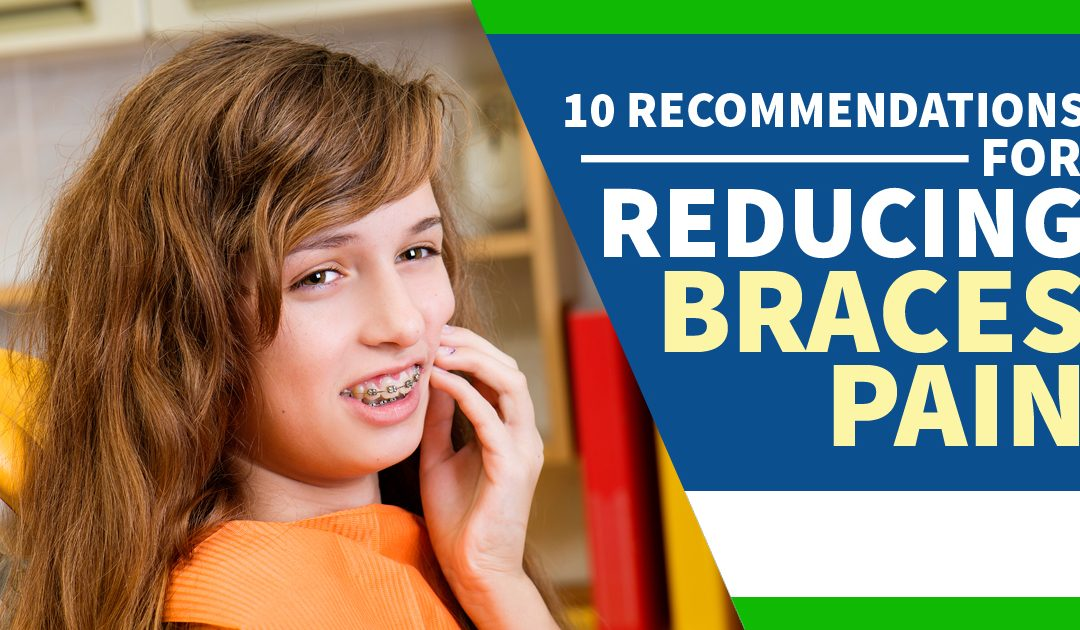 10 Recommendations for Reducing Braces Pain