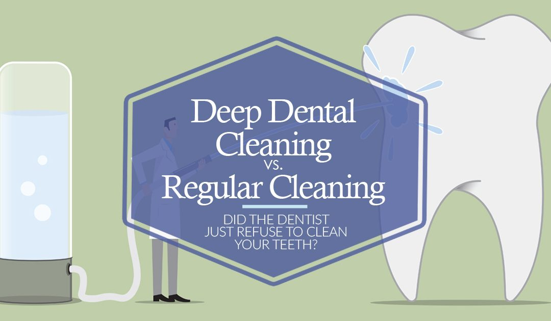 Deep Dental Cleaning vs Regular Cleaning – Did the Dentist Just Refuse to Clean Your Teeth?