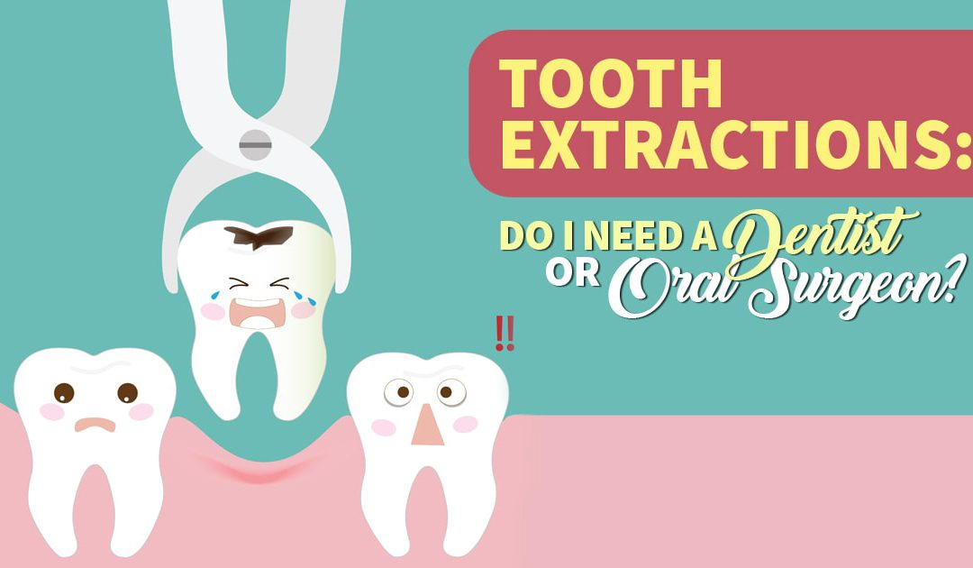 Tooth Extractions: Do I Need a Dentist or Oral Surgeon?